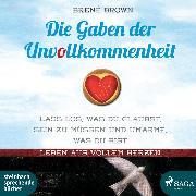 Cover-Bild zu Die Gaben der Unvollkommenheit (Ungekürzt) (Audio Download) von Brown, Brené
