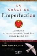 Cover-Bild zu La grace de l'imperfection (eBook) von Brene Brown, Brene Brown