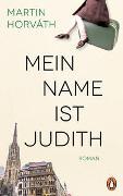 Cover-Bild zu Horváth, Martin: Mein Name ist Judith
