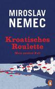 Cover-Bild zu Nemec, Miroslav: Kroatisches Roulette
