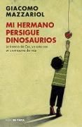 Cover-Bild zu Mi Hermano Persigue Dinosaurios/My Brother Chases Dinosaurs von Mazzariol, Giacomo