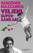 Cover-Bild zu Veljeni, supersankari (eBook) von Mazzariol, Giacomo