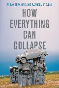 Cover-Bild zu How Everything Can Collapse (eBook) von Servigne, Pablo