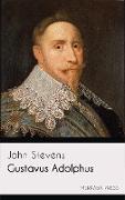 Cover-Bild zu Gustavus Adolphus (eBook) von Stevens, John