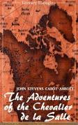 Cover-Bild zu The Adventures of the Chevalier de la Salle and his Companions: In Their Explorations of the Prairies (John Stevens Cabot Abbott) - comprehensive & illustrated - (Literary Thoughts Edition) (eBook) von Abbott, John Stevens Cabot