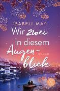 Cover-Bild zu May, Isabell: Wir zwei in diesem Augenblick