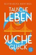 Cover-Bild zu Reschke, Katharina: Tausche Leben - Suche Glück