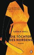 Cover-Bild zu Hall, Sarah: Die Töchter des Nordens