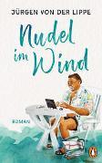 Cover-Bild zu Lippe, Jürgen von der: Nudel im Wind