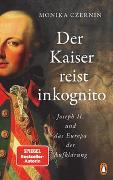 Cover-Bild zu Czernin, Monika: Der Kaiser reist inkognito