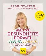 Cover-Bild zu Meine Gesundheitsformel - Gesund, schlank, glücklich (eBook) von Bracht, Petra