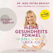 Cover-Bild zu Meine Gesundheitsformel - gesund, schlank, glücklich (Ungekürzte Lesung) (Audio Download) von Bracht, Dr. med. Petra