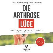 Cover-Bild zu Die Arthrose-Lüge (Audio Download) von Liebscher-Bracht, Roland