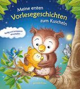 Cover-Bild zu Meine ersten Vorlesegeschichten zum Kuscheln - Ruhig und entspannt einschlafen von Cuno-Pöhlmann, Sabine