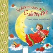Cover-Bild zu Erdbeerinchen Erdbeerfee. Träum schön, lieber Mond! von Dahle, Stefanie