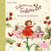 Cover-Bild zu Erdbeerinchen Erdbeerfee. Ein Lied für die kleine Fee von Dahle, Stefanie