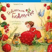 Cover-Bild zu Erdbeerinchen Erdbeerfee. Das Geheimnis im Beerenwald und andere Geschichten (Audio Download) von Dahle, Stefanie