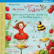 Cover-Bild zu Alle lieben Erdbeerinchen Erdbeerfee. Die schönsten Freundschaftsgeschichten aus dem Erdbeergarten (Audio Download) von Dahle, Stefanie