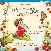Cover-Bild zu Erdbeerinchen Erdbeerfee. Ein lustiges Froschkonzert und andere Vorlesegeschichten (Audio Download) von Dahle, Stefanie