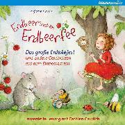 Cover-Bild zu Erdbeerinchen Erdbeerfee. Das große Erdbärfest und andere Geschichten aus dem Erdbeergarten (Audio Download) von Dahle, Stefanie