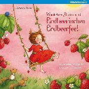 Cover-Bild zu Wunderbare Abenteuer mit Erdbeerinchen Erdbeerfee (Audio Download) von Dahle, Stefanie