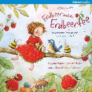 Cover-Bild zu Erdbeerinchen Erdbeerfee - Zauberhafte Geschichten aus dem Erdbeergarten (Audio Download) von Dahle, Stefanie