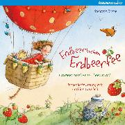 Cover-Bild zu Erdbeerinchen Erdbeerfee. Erdbeerzauber im Feenland und andere Geschichten (Audio Download) von Dahle, Stefanie