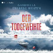 Cover-Bild zu Der Todgeweihte (Ein Johan Rokka Krimi) [ungekürzt] (Audio Download) von Westin, Gabriella Ullberg