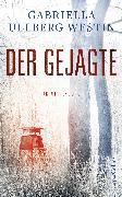 Cover-Bild zu Der Gejagte (eBook) von Ullberg Westin, Gabriella