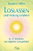 Cover-Bild zu Loslassen und Heilung erfahren (eBook) von Hühn, Susanne
