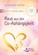 Cover-Bild zu Das Innere Kind - Raus aus der Co-Abhängigkeit (eBook) von Hühn, Susanne
