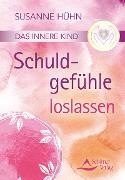 Cover-Bild zu Das innere Kind- Schuldgefühle loslassen (eBook) von Hühn, Susanne