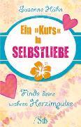 Cover-Bild zu Ein Kurs in Selbstliebe (eBook) von Hühn, Susanne
