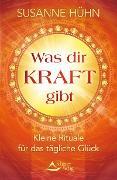 Cover-Bild zu Was dir Kraft gibt (eBook) von Hühn, Susanne
