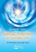 Cover-Bild zu Spiritual Protection in Everyday Life (eBook) von Hühn, Susanne