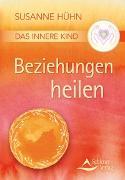 Cover-Bild zu Das Innere Kind - Beziehungen heilen von Hühn, Susanne