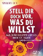 Cover-Bild zu Stell dir doch vor, was du willst (eBook) von Hühn, Susanne