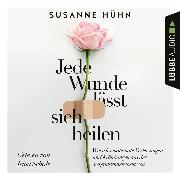 Cover-Bild zu Jede Wunde lässt sich heilen (Ungekürzt) (Audio Download) von Hühn, Susanne
