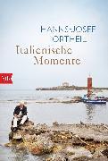 Cover-Bild zu Italienische Momente (eBook) von Ortheil, Hanns-Josef
