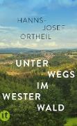 Cover-Bild zu Unterwegs im Westerwald (eBook) von Ortheil, Hanns-Josef