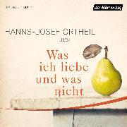 Cover-Bild zu Was ich liebe - und was nicht (Audio Download) von Ortheil, Hanns-Josef