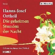 Cover-Bild zu Die geheimen Stunden der Nacht (Audio Download) von Ortheil, Hanns-Josef