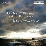 Cover-Bild zu Die Mittelmeerreise (Audio Download) von Ortheil, Hanns-Josef