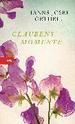 Cover-Bild zu Glaubensmomente (eBook) von Ortheil, Hanns-Josef