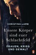 Cover-Bild zu Lamb, Christina: Unsere Körper sind euer Schlachtfeld
