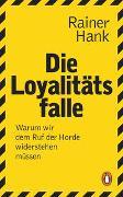 Cover-Bild zu Hank, Rainer: Die Loyalitätsfalle