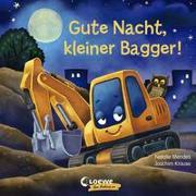 Cover-Bild zu Gute Nacht, kleiner Bagger! von Mendes, Natalie