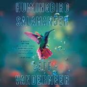 Cover-Bild zu VanderMeer, Jeff: Hummingbird Salamander Lib/E
