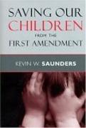 Cover-Bild zu Saunders, Kevin W.: Saving Our Children from the First Amendment (eBook)