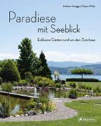 Cover-Bild zu Honegger, Andreas: Paradiese mit Seeblick. Exklusive Gärten rund um den Zürichsee